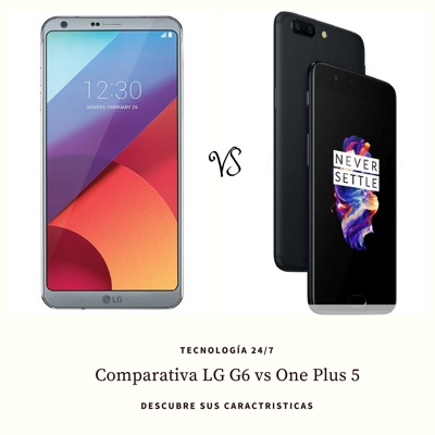 Comparativa LG G6 vs One Plus 5
